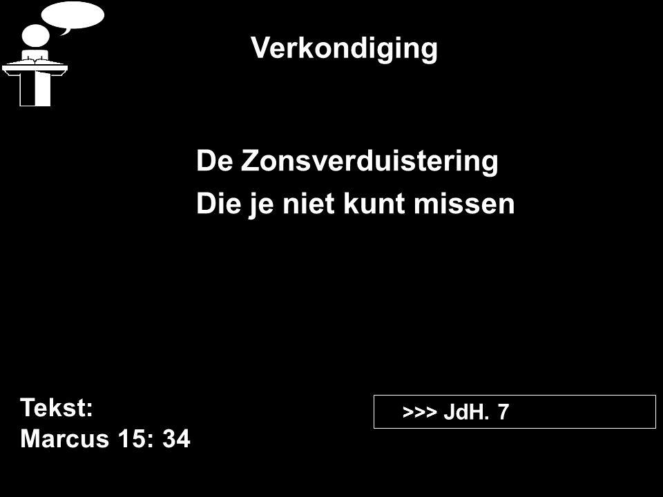 Verkondiging De Zonsverduistering Die je niet kunt missen Tekst: