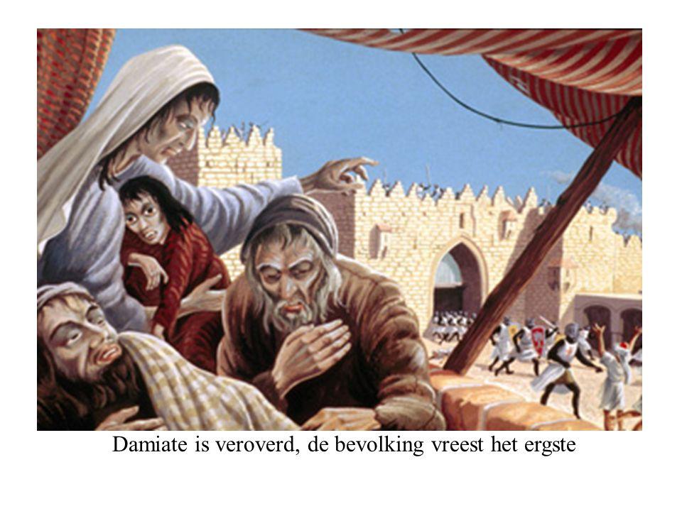 Damiate is veroverd, de bevolking vreest het ergste