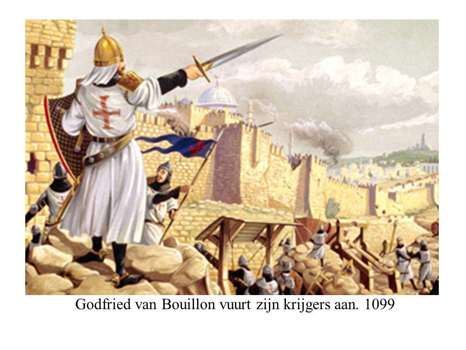Godfried van Bouillon vuurt zijn krijgers aan. 1099