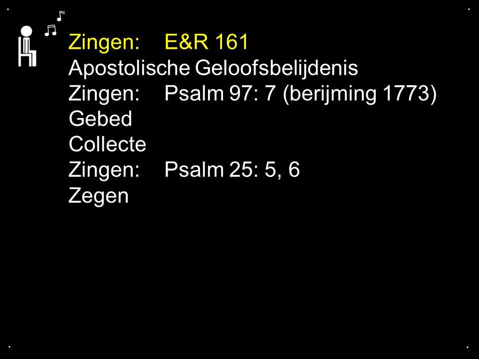 Apostolische Geloofsbelijdenis Zingen: Psalm 97: 7 (berijming 1773)