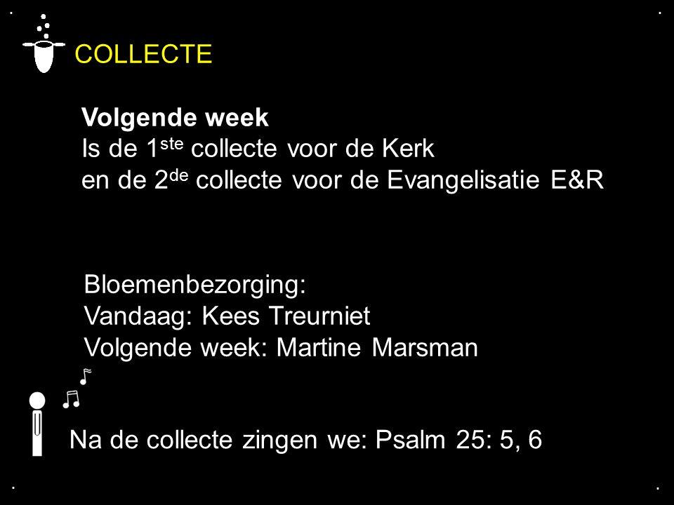 COLLECTE Volgende week Is de 1ste collecte voor de Kerk