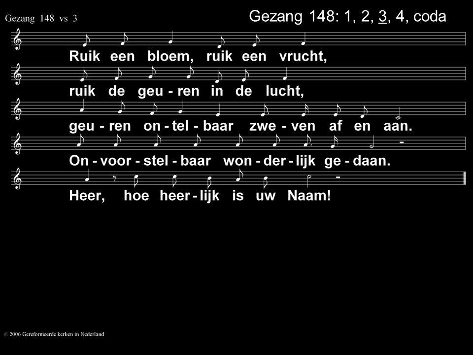 Gezang 148: 1, 2, 3, 4, coda