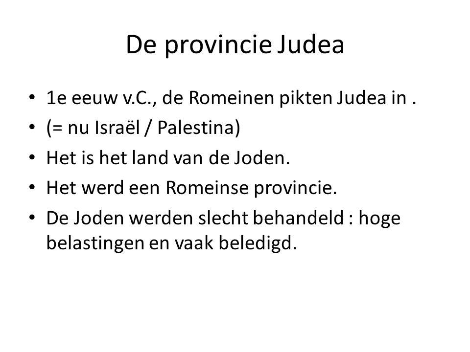 De provincie Judea 1e eeuw v.C., de Romeinen pikten Judea in .