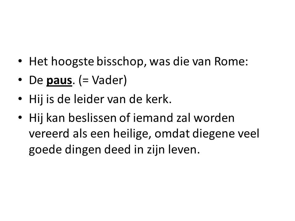 Het hoogste bisschop, was die van Rome: