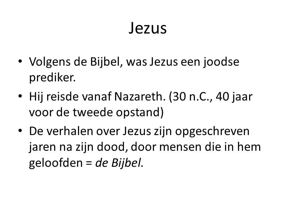 Jezus Volgens de Bijbel, was Jezus een joodse prediker.