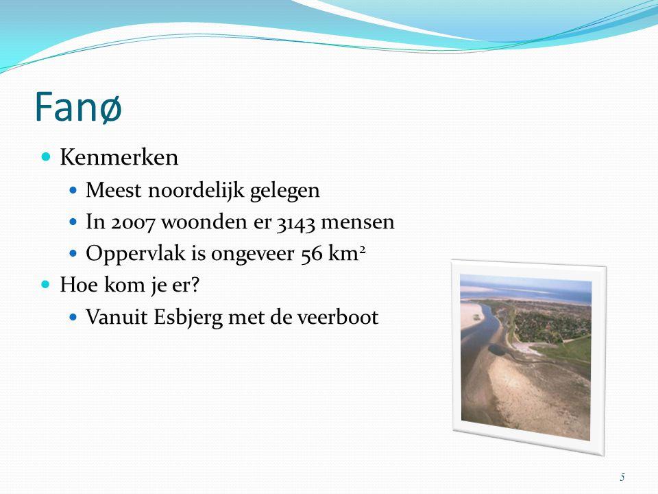 Fanø Kenmerken Meest noordelijk gelegen In 2007 woonden er 3143 mensen