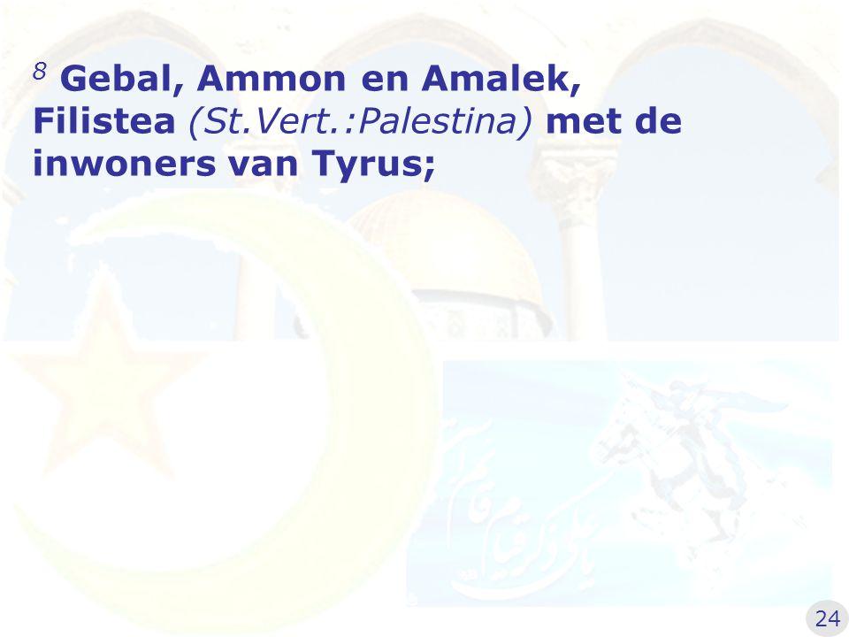 Filistea (St.Vert.:Palestina) met de inwoners van Tyrus;