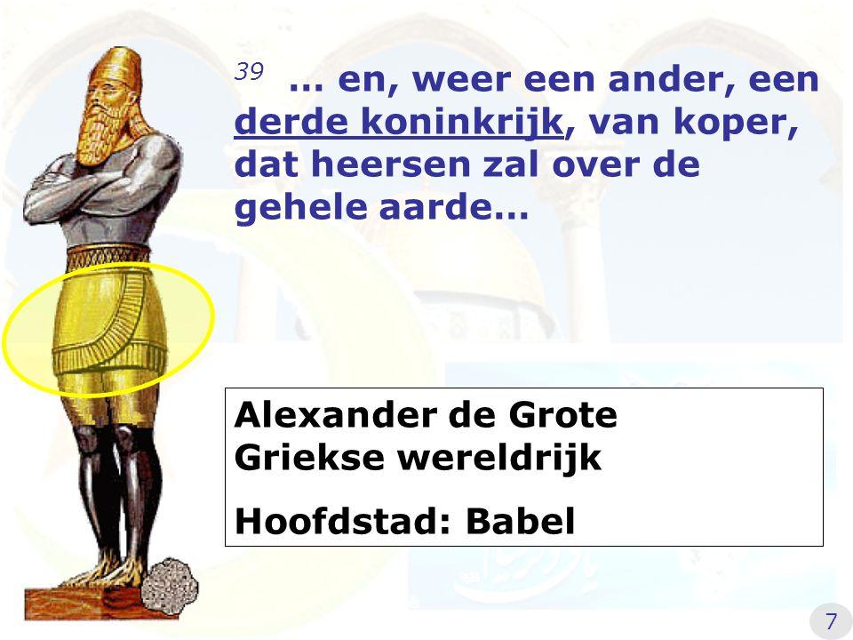 Alexander de Grote Griekse wereldrijk Hoofdstad: Babel