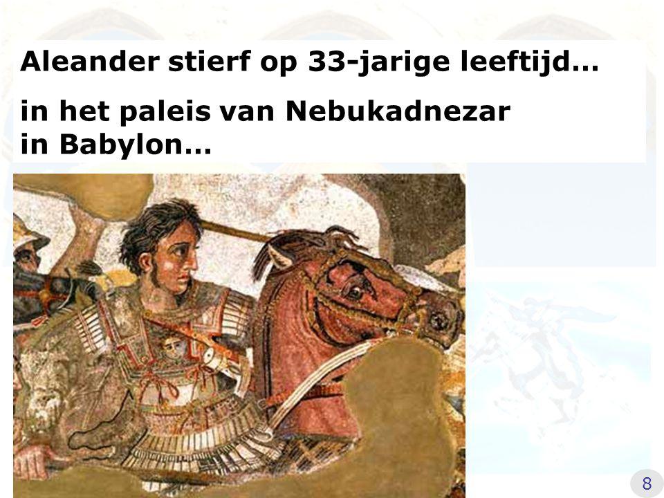 Aleander stierf op 33-jarige leeftijd…