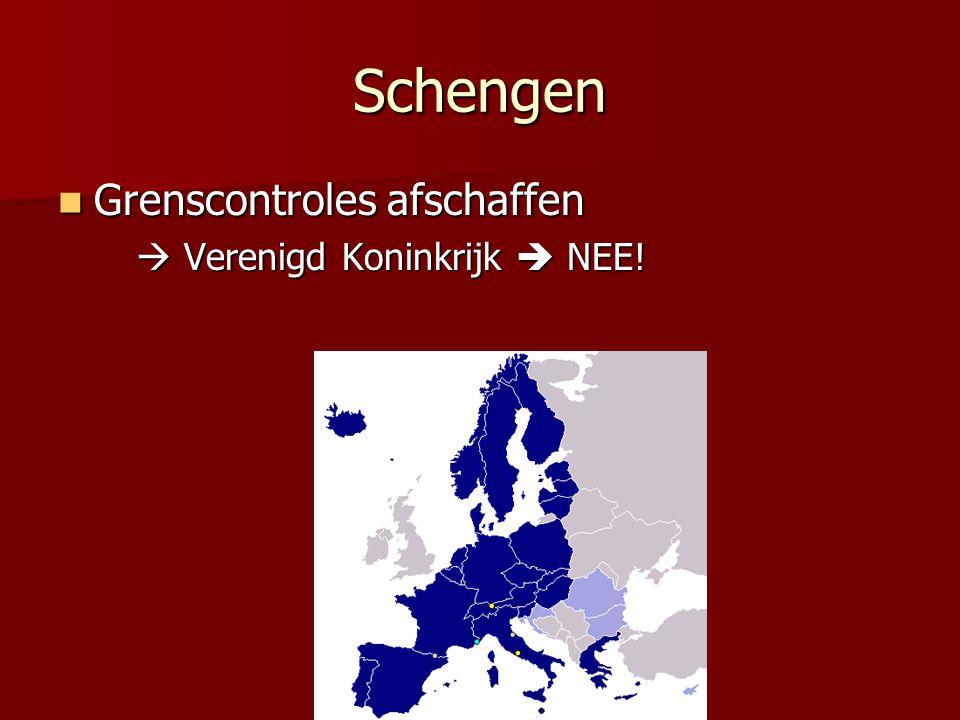 Schengen Grenscontroles afschaffen  Verenigd Koninkrijk  NEE!
