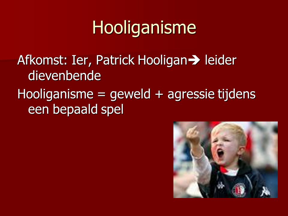 Hooliganisme Afkomst: Ier, Patrick Hooligan leider dievenbende