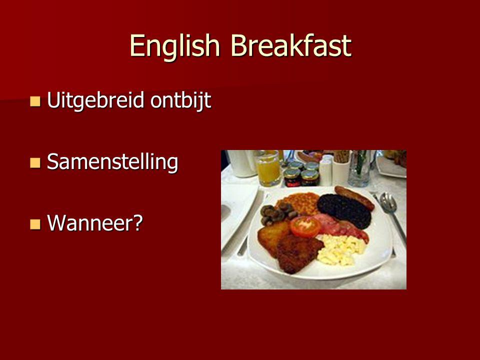 English Breakfast Uitgebreid ontbijt Samenstelling Wanneer