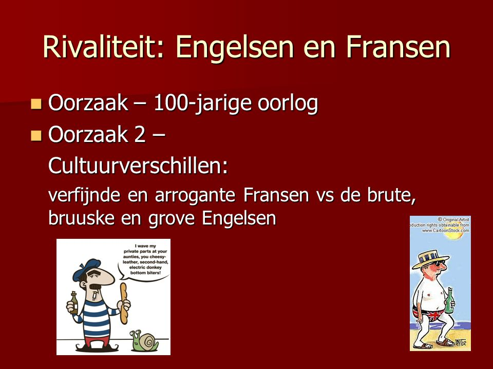 Rivaliteit: Engelsen en Fransen
