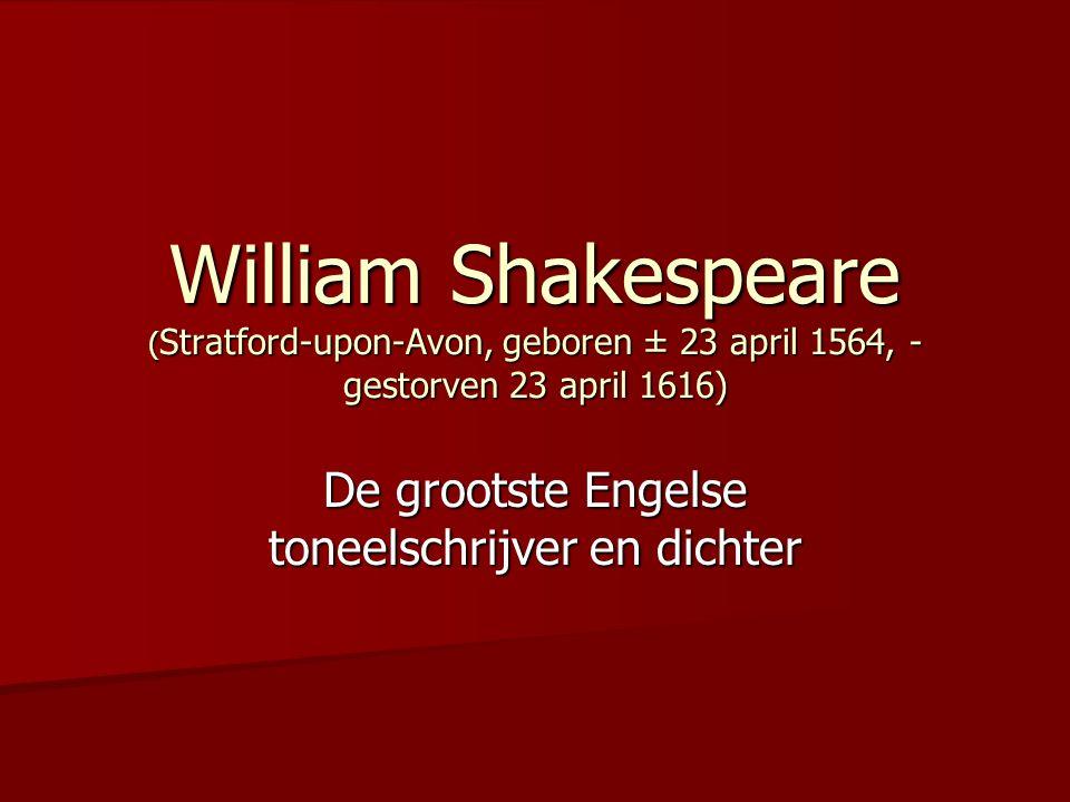De grootste Engelse toneelschrijver en dichter