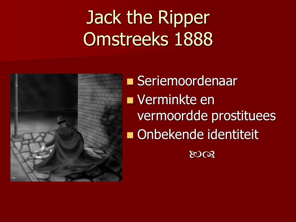 Jack the Ripper Omstreeks 1888
