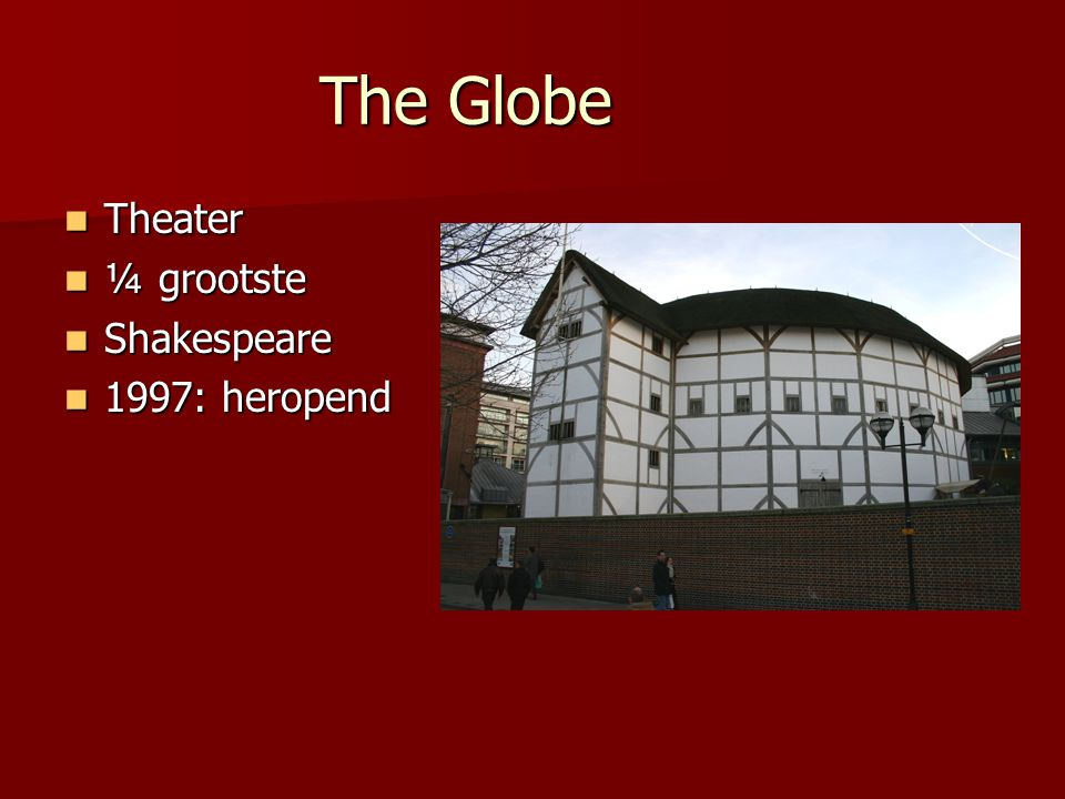 The Globe Theater ¼ grootste Shakespeare 1997: heropend