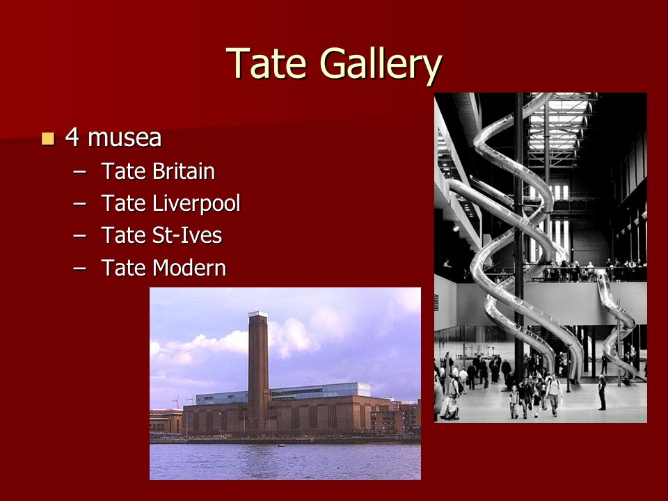 Tate Gallery 4 musea Tate Britain Tate Liverpool Tate St-Ives
