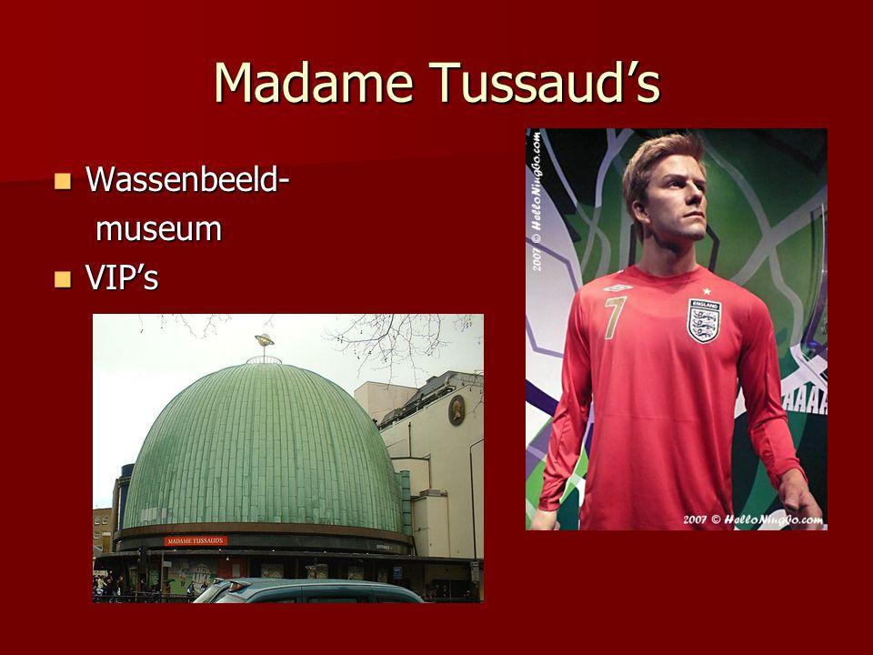 Madame Tussaud's Wassenbeeld- museum VIP's