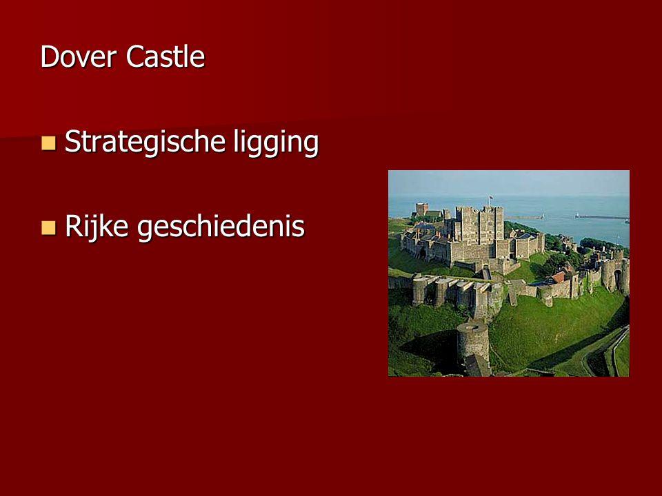 Dover Castle Strategische ligging Rijke geschiedenis