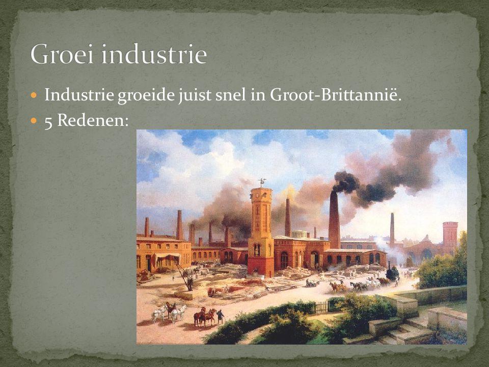 Groei industrie Industrie groeide juist snel in Groot-Brittannië.