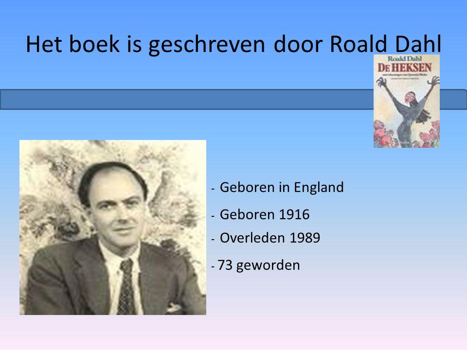 Het boek is geschreven door Roald Dahl