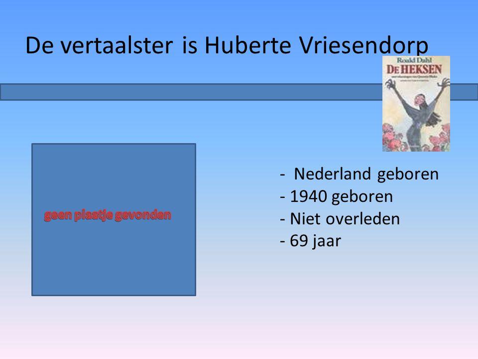 De vertaalster is Huberte Vriesendorp