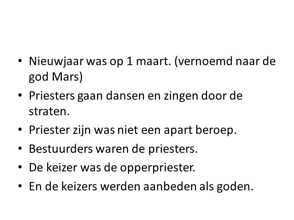 Nieuwjaar was op 1 maart. (vernoemd naar de god Mars)