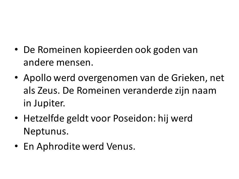 De Romeinen kopieerden ook goden van andere mensen.