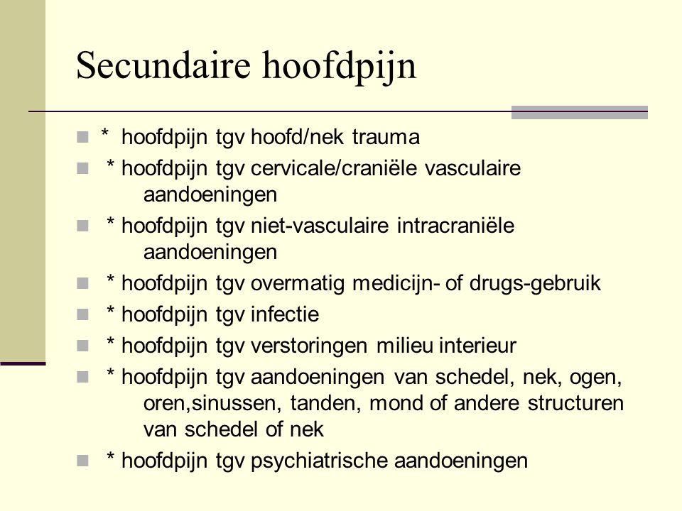 Secundaire hoofdpijn * hoofdpijn tgv hoofd/nek trauma
