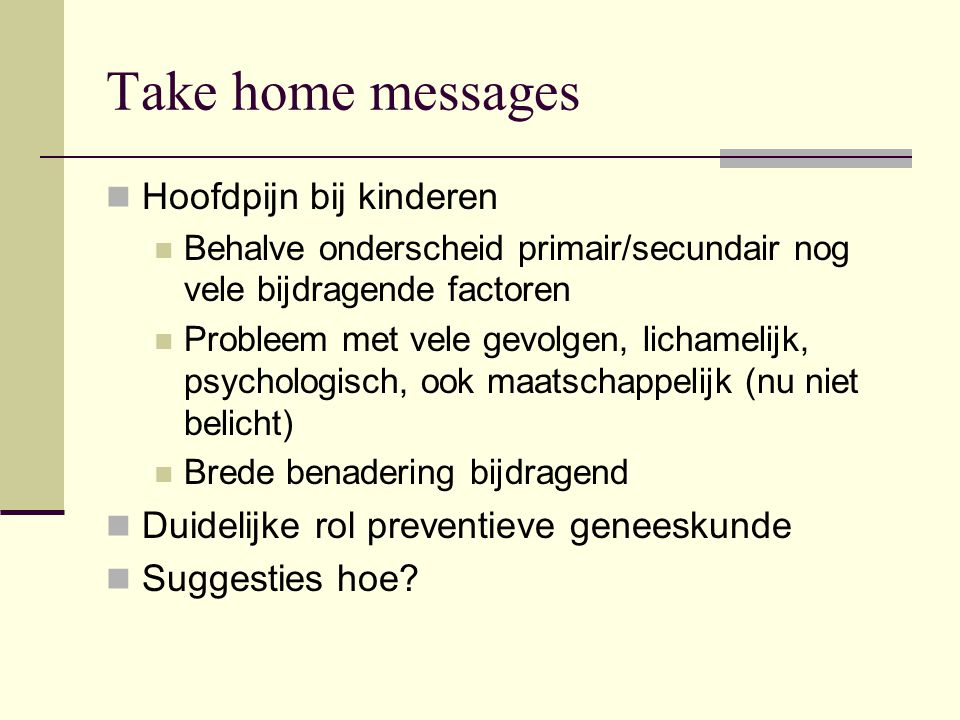 Take home messages Hoofdpijn bij kinderen