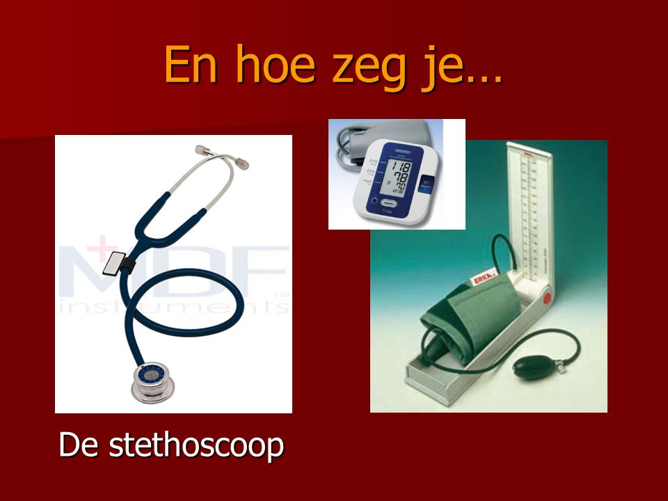 En hoe zeg je… De stethoscoop