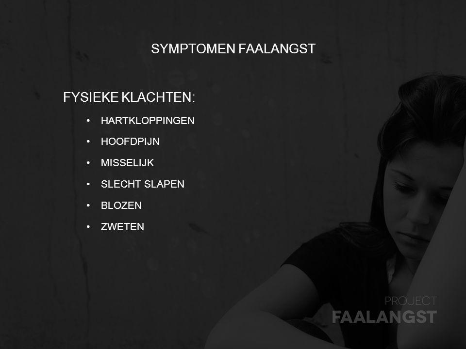 Symptomen faalangst Fysieke klachten: Hartkloppingen Hoofdpijn