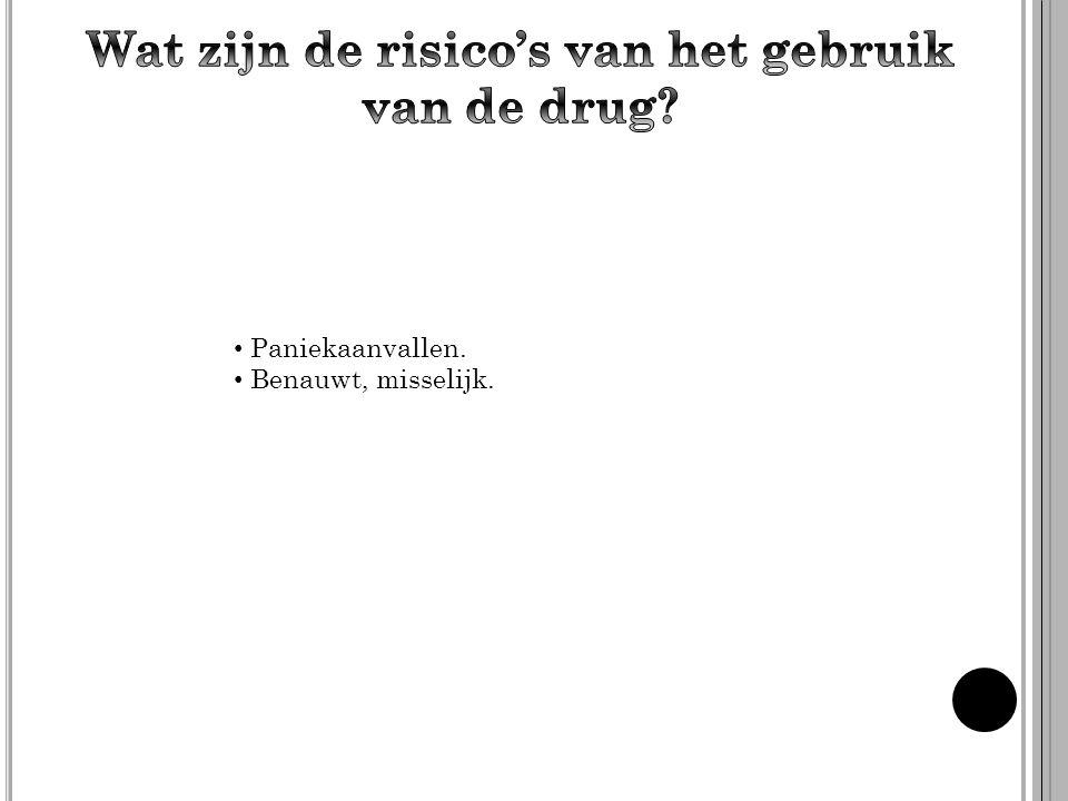 Wat zijn de risico's van het gebruik van de drug