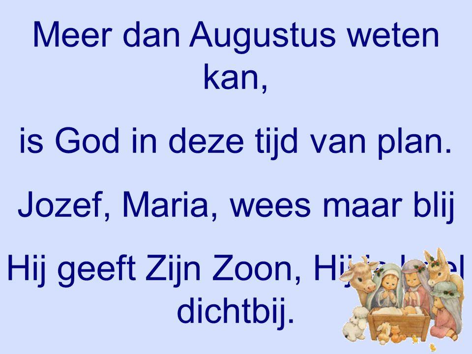 Meer dan Augustus weten kan, is God in deze tijd van plan.