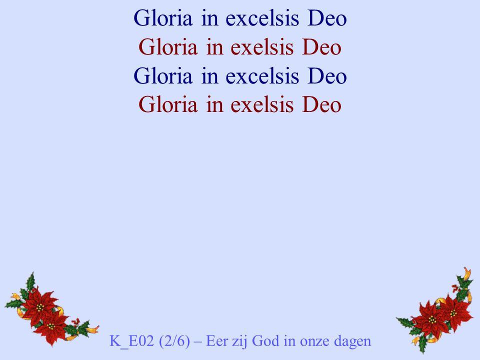 K_E02 (2/6) – Eer zij God in onze dagen
