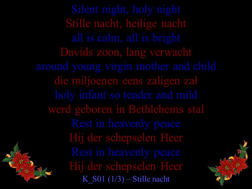 Silent night, holy night Stille nacht, heilige nacht