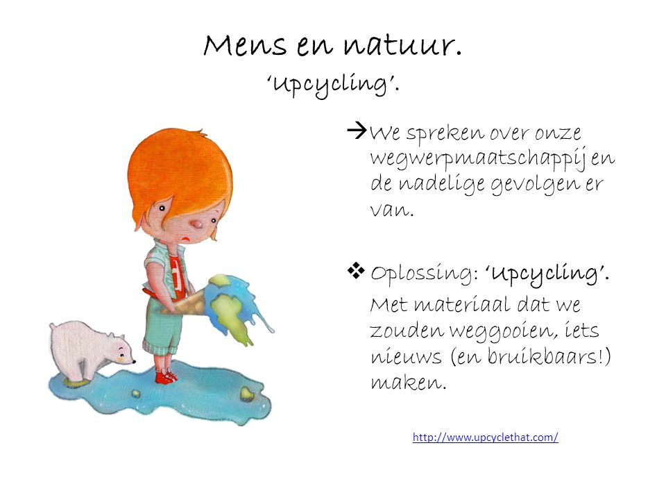 Mens en natuur. 'Upcycling'.