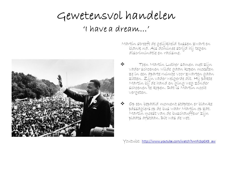 Gewetensvol handelen 'I have a dream…'