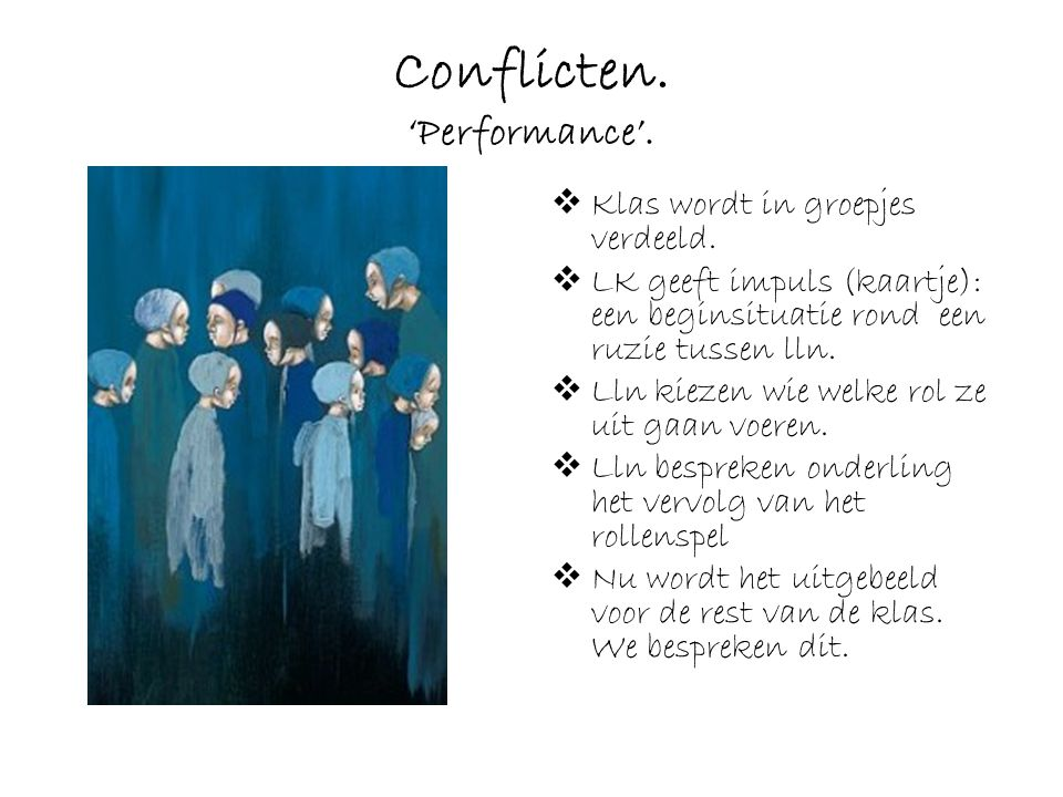 Conflicten. 'Performance'.