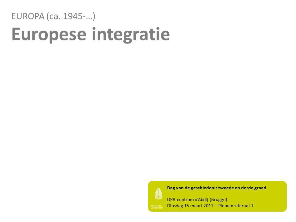 Europese integratie EUROPA (ca. 1945-…)