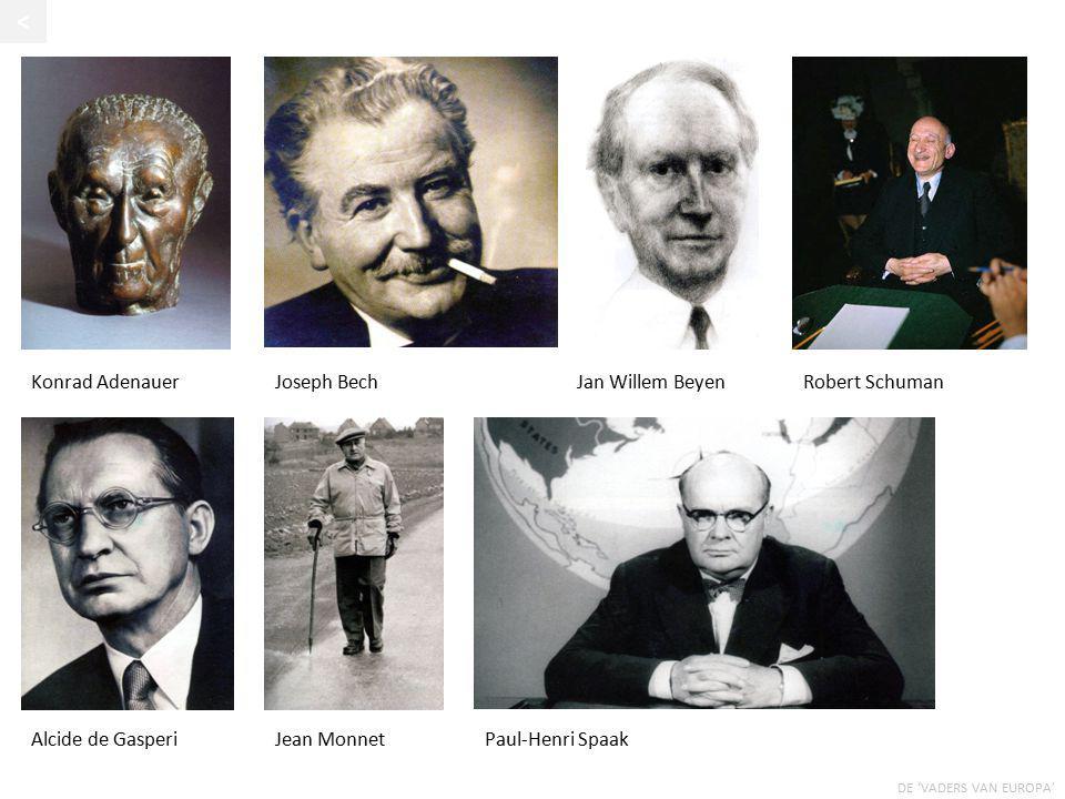 < Konrad Adenauer Joseph Bech Jan Willem Beyen Robert Schuman