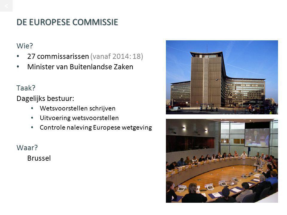 DE EUROPESE COMMISSIE Wie 27 commissarissen (vanaf 2014: 18)