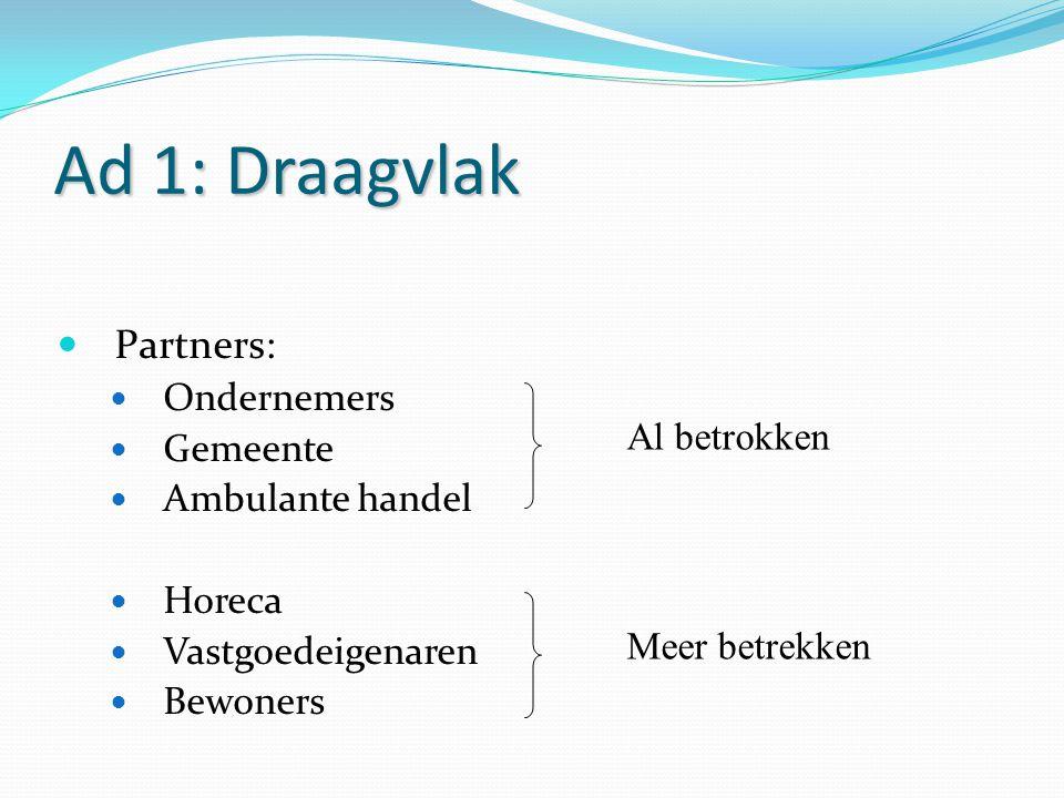 Ad 1: Draagvlak Partners: Ondernemers Gemeente Ambulante handel