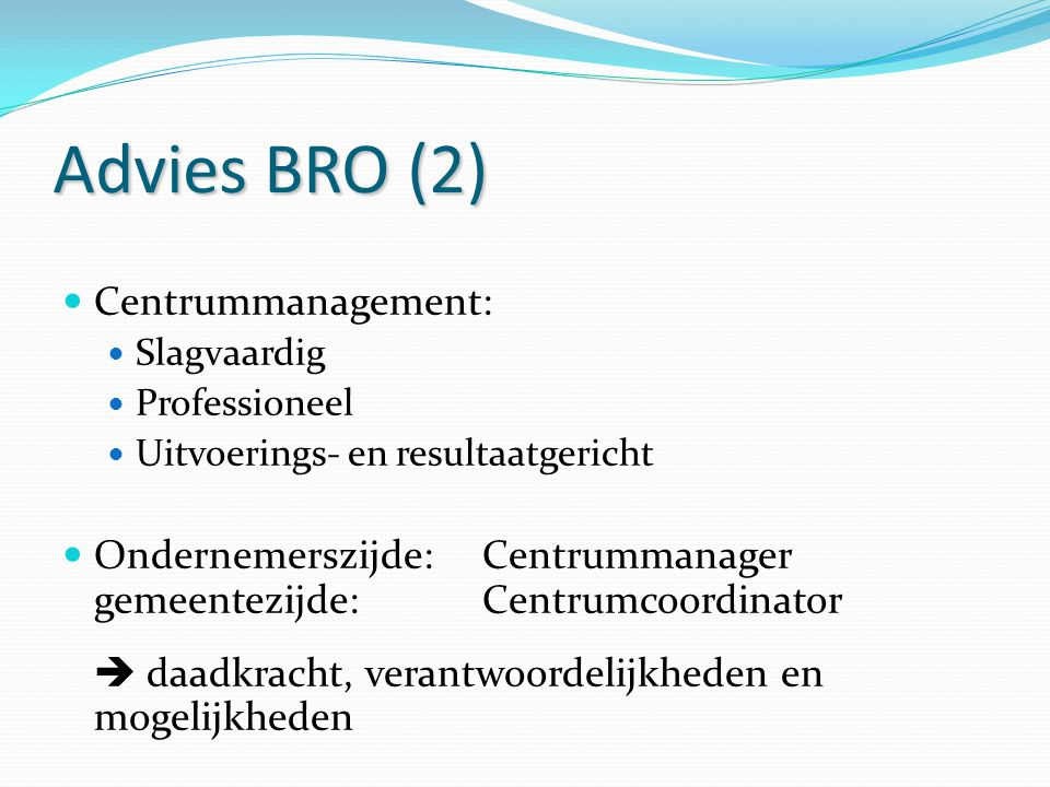 Advies BRO (2) Centrummanagement:
