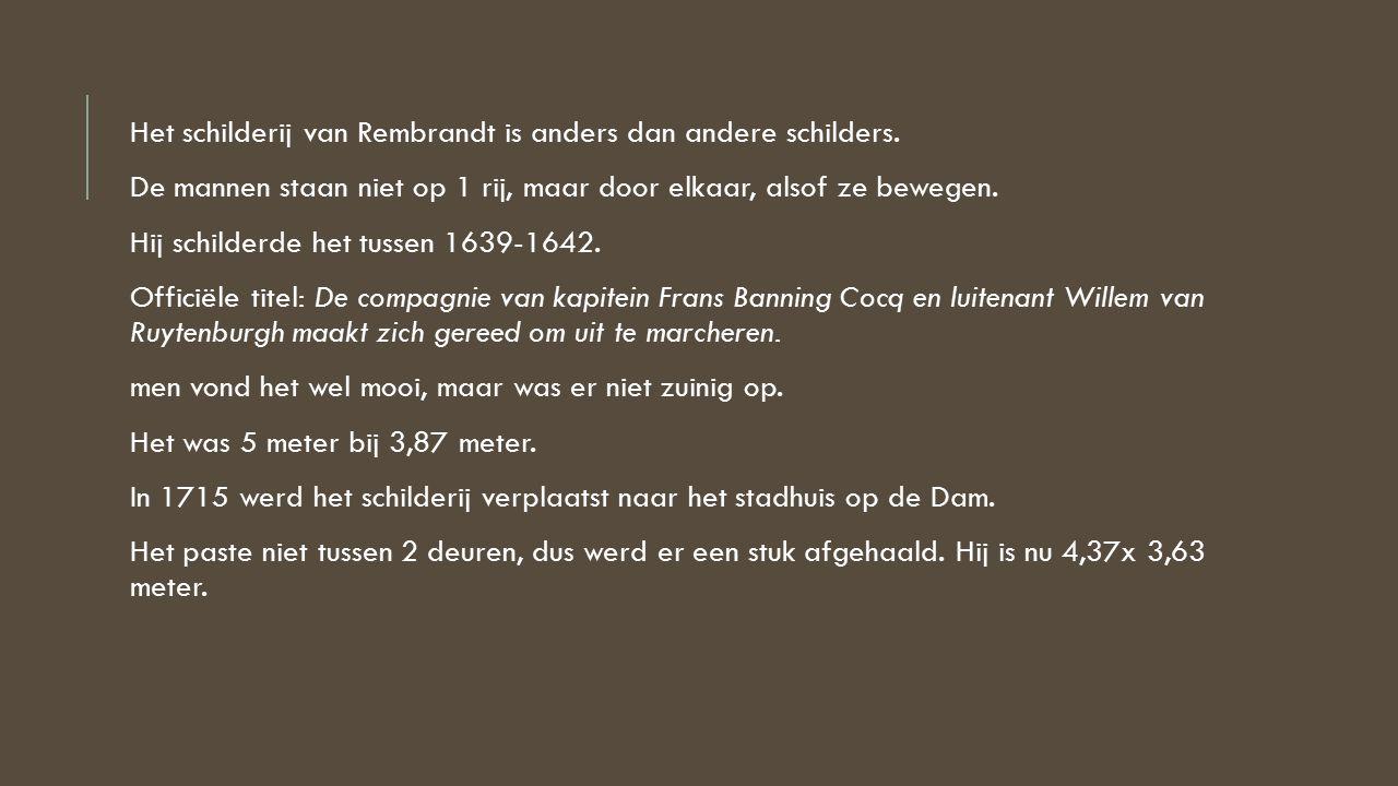 Het schilderij van Rembrandt is anders dan andere schilders.