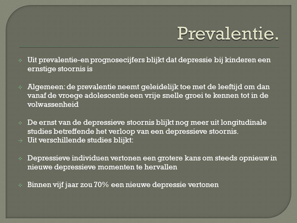 Prevalentie. Uit prevalentie-en prognosecijfers blijkt dat depressie bij kinderen een ernstige stoornis is.