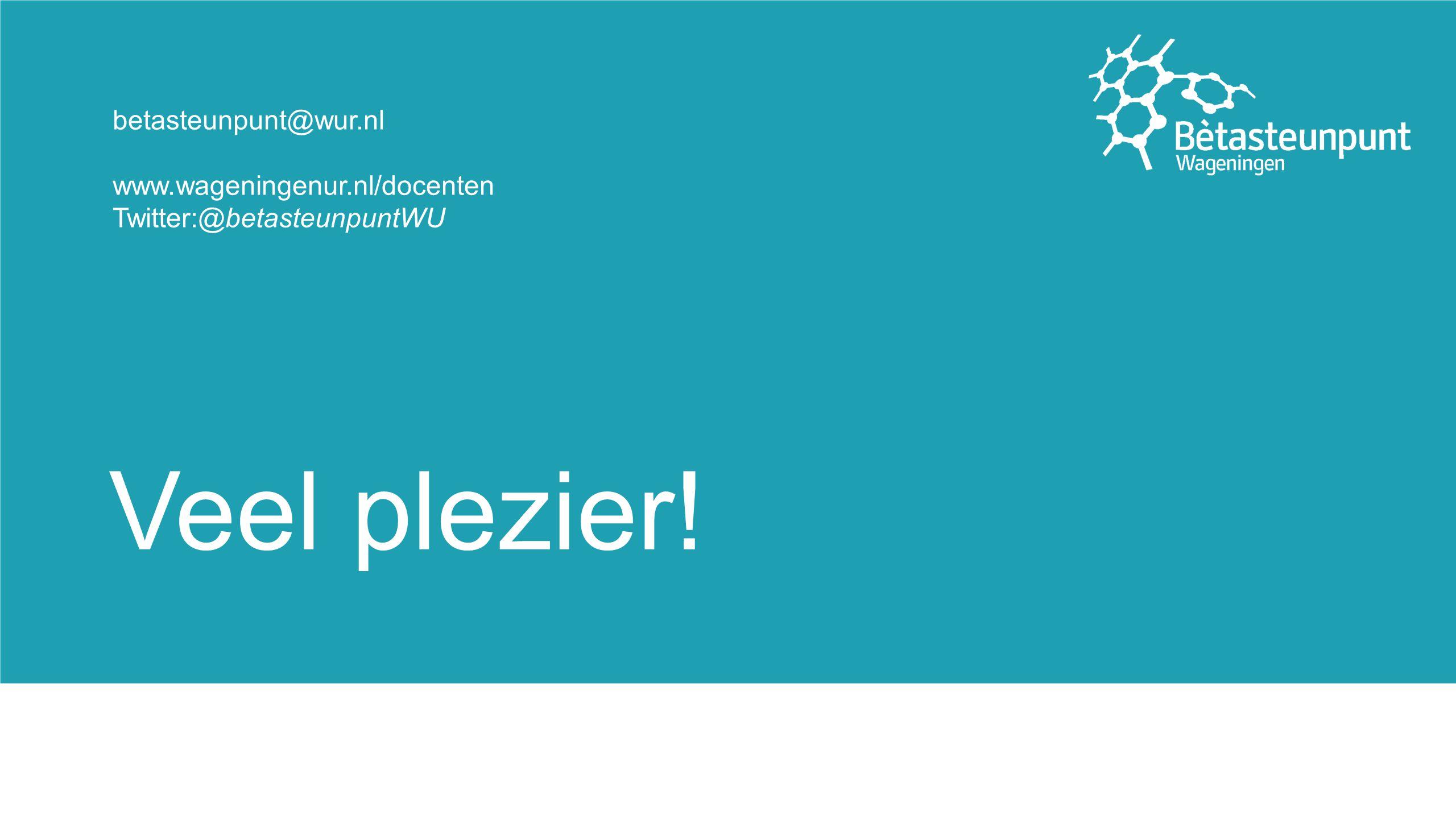 Veel plezier! betasteunpunt@wur.nl www.wageningenur.nl/docenten