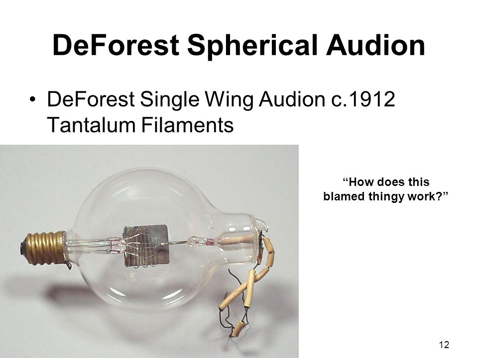 DeForest Spherical Audion