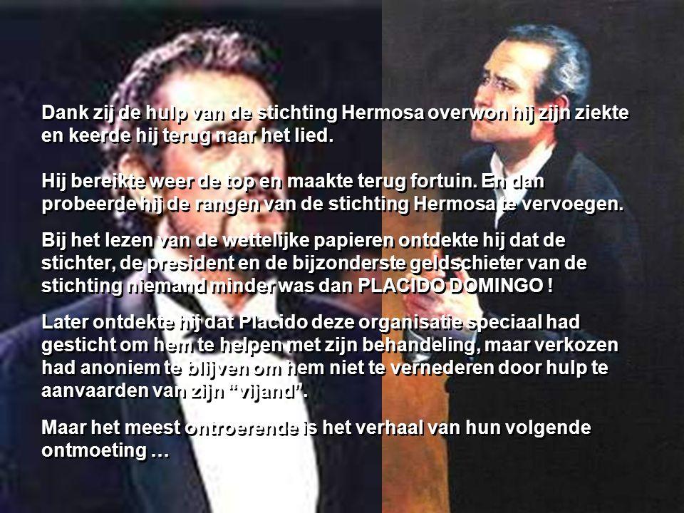 Dank zij de hulp van de stichting Hermosa overwon hij zijn ziekte en keerde hij terug naar het lied.