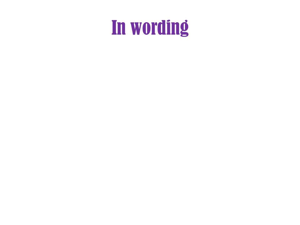 In wording